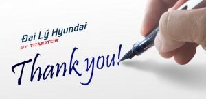 Đại Lý Hyundai Cám Ơn Khách Hàng